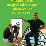 A tradicionális magyar labdarúgás alapelvei