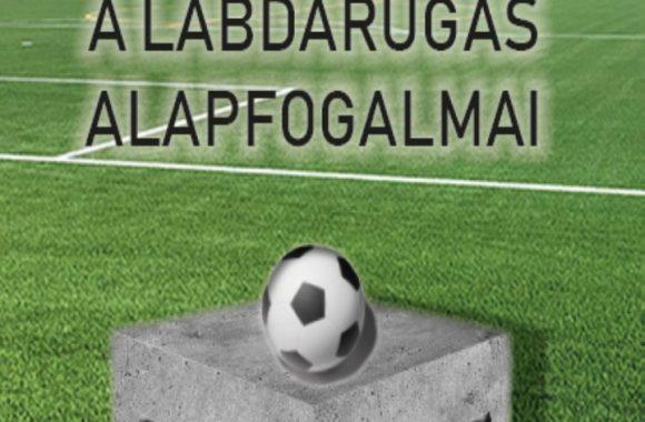 A labdarúgás alapfogalmai 1.